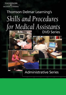 Thomson Delmar Learning's Skills and Procedures for Medical Assistants: Admininstrative Series (DVD)
