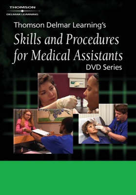 Thomson Delmar Learning's Skills and Procedures for Medical Assistants: Clinical Series (DVD)