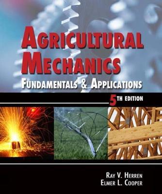 Agricultural Mechanics: Fundamentals and Applications (Hardback)