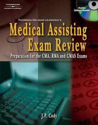 Delmar's Medical Assisting Exam Review: Preparation for the CMA, RMA, and CMAS Exams