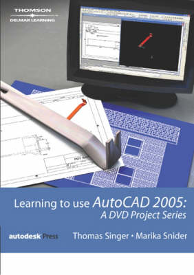 Learning to Use AutoCAD 2005: A DVD Project Series (Hardback)