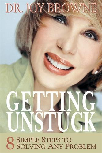 Getting Unstuck: 8 Simple Steps to Solving Any Problem (Paperback)