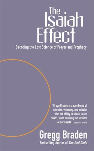 The Isaiah Effect: Decoding The Lost Science Of Prayer And Prophecy (Paperback)