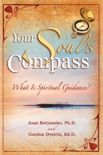 Your Soul's Compass: What Is Spiritual Guidance? (Paperback)