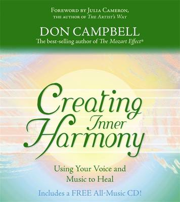 Creating Inner Harmony: Using Music And Your Voice To Heal (Hardback)