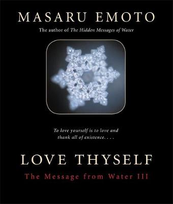 Love Thyself: The Message From Water III (Paperback)