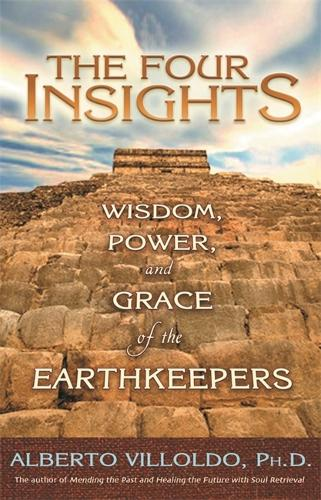 The Four Insights: Wisdom, Power and Grace of the Earthkeepers (Paperback)