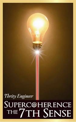 Super Coherence: The 7th Sense (Paperback)