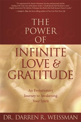 The Power of Infinite Love & Gratitude: An Evolutionary Journey to Awakening Your Spirit (Paperback)