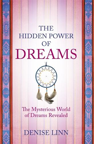 The Hidden Power of Dreams: The Mysterious World of Dreams Revealed (Paperback)