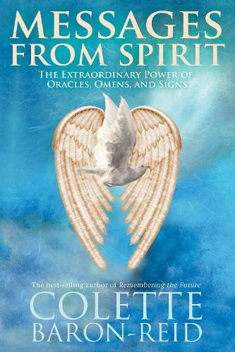 Messages From Spirit: The Extraordinary Power Of Oracles, Omens And Signs (Paperback)