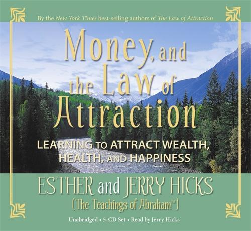 Money, and the Law of Attraction: Learning To Attract Wealth, Health, and Happiness (CD-Audio)