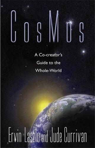 Cosmos: A Co-Creator's Guide To The Whole World (Paperback)