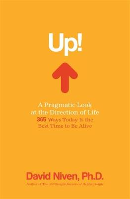 Up!: A Pragmatic Look at the Direction of Life (Hardback)