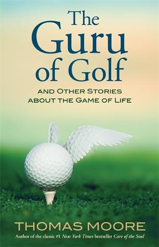 The Guru of Golf: And Other Stories about the Game of Life (Paperback)
