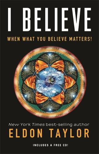 I Believe: When What You Believe Matters! (Paperback)
