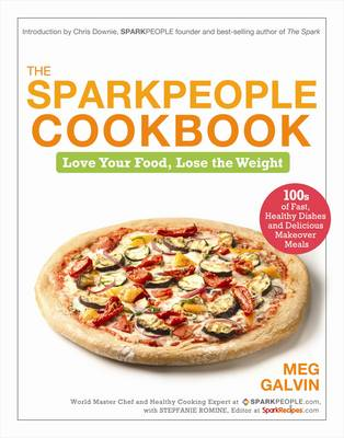 The Sparkpeople Cookbook: Love Your Food, Lose the Weight (Hardback)