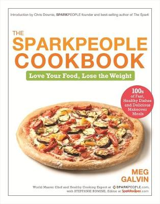 The Sparkpeople Cookbook: Love Your Food, Lose the Weight (Paperback)