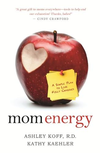 Mom Energy: A Simple Plan to Live Fully Charged (Paperback)