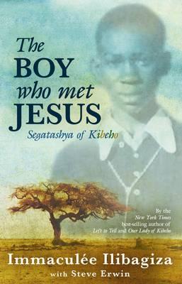 The Boy Who Met Jesus: Segatashya Emmanuel of Kibeho (Hardback)