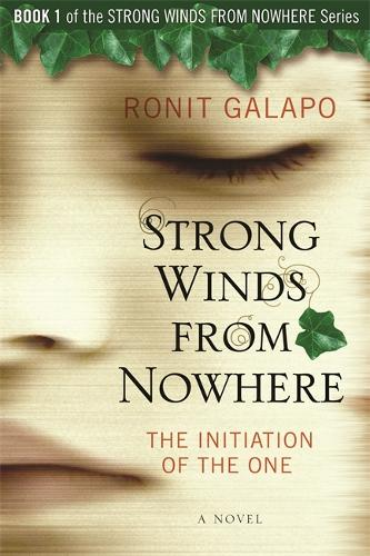 Strong Winds From Nowhere: The Initiation of the One (Paperback)
