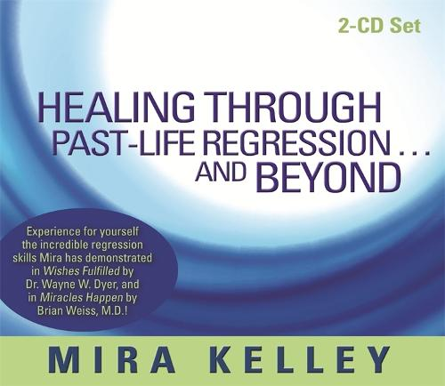 Healing Through Past-Life Regression...and Beyond (CD-Audio)