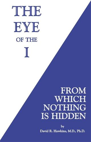 The Eye of the I: From Which Nothing is Hidden (Paperback)