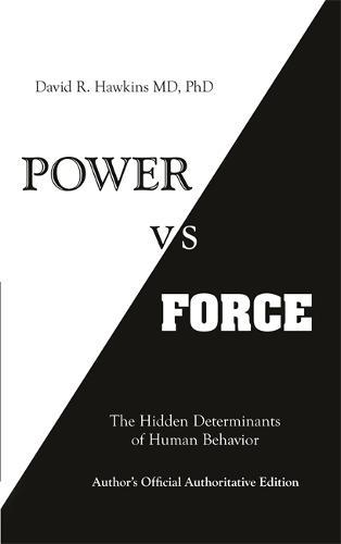 Power vs. Force: The Hidden Determinants of Human Behaviour (Paperback)