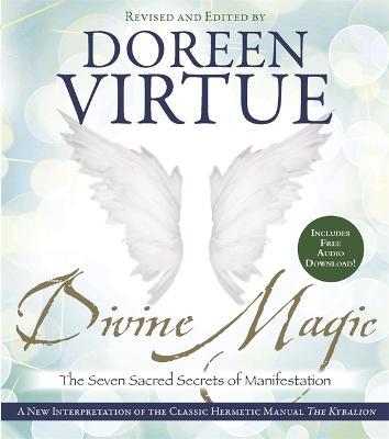 Divine Magic: The Seven Sacred Secrets of Manifestation (Paperback)