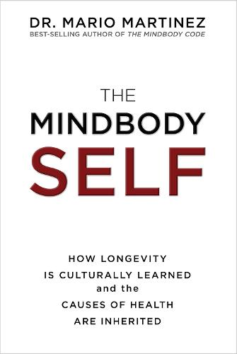 The MindBody Self: How Longevity Is Culturally Learned and the Causes of Health Are Inherited (Paperback)