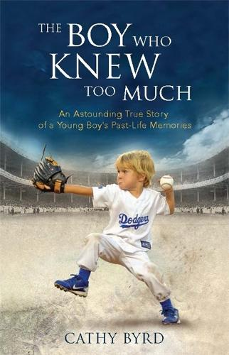 The Boy Who Knew Too Much: An Astounding True Story of a Young Boy's Past-Life Memories (Hardback)