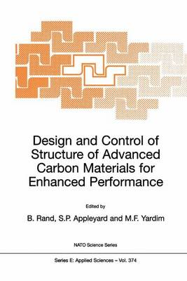 Design and Control of Structure of Advanced Carbon Materials for Enhanced Performance - Nato Science Series E: 374 (Paperback)