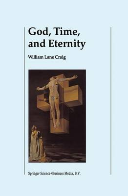 God, Time, and Eternity: The Coherence of Theism II: Eternity (Hardback)