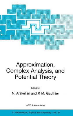 Approximation, Complex Analysis, and Potential Theory - NATO Science Series II 37 (Hardback)