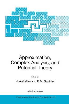 Approximation, Complex Analysis, and Potential Theory - NATO Science Series II 37 (Paperback)