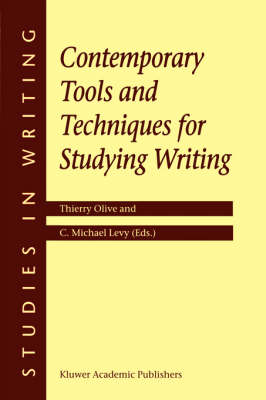 Contemporary Tools and Techniques for Studying Writing - Studies in Writing 10 (Hardback)