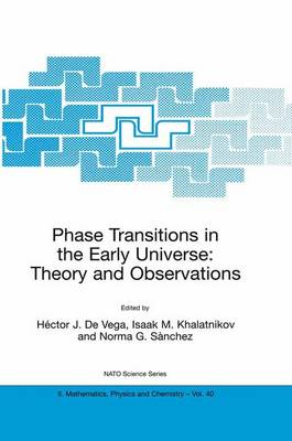 Phase Transitions in the Early Universe: Theory and Observations - NATO Science Series II 40 (Hardback)