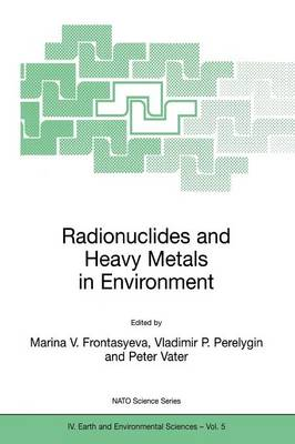 Radionuclides and Heavy Metals in Environment - NATO Science Series IV 5 (Paperback)