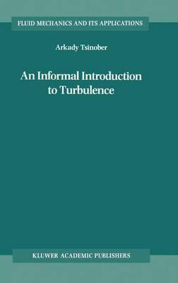An Informal Introduction to Turbulence - Fluid Mechanics and its Applications v. 63 (Hardback)