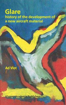 Glare: History of the Development of a New Aircraft Material (Hardback)
