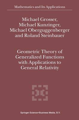 Geometric Theory of Generalized Functions with Applications to General Relativity - Mathematics and Its Applications 537 (Hardback)