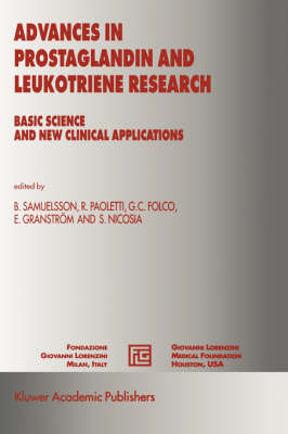 Advances in Prostaglandin and Leukotriene Research: Basic Science and New Clinical Applications - Medical Science Symposia Series 16 (Hardback)