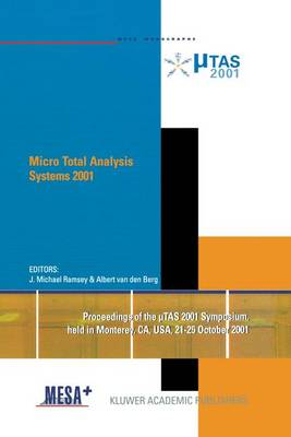 Micro Total Analysis Systems 2001: Proceedings of the TAS 2001 Symposium, held in Monterey, CA, USA 21-25 October, 2001 (Hardback)