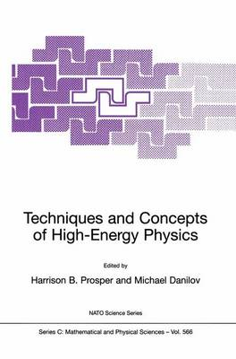 Techniques and Concepts of High-Energy Physics - NATO Science Series C 566 (Hardback)