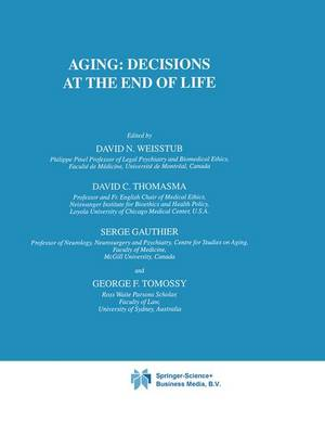 Aging: Decisions at the End of Life - International Library of Ethics, Law, and the New Medicine 12 (Hardback)