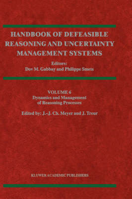 Dynamics and Management of Reasoning Processes - Handbook of Defeasible Reasoning and Uncertainty Management Systems 6 (Hardback)