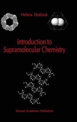 Introduction to Supramolecular Chemistry (Hardback)