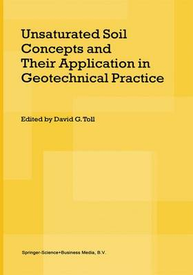 Unsaturated Soil Concepts and Their Application in Geotechnical Practice (Hardback)