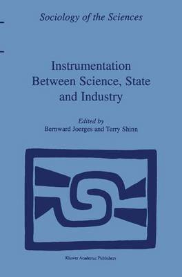 Instrumentation Between Science, State and Industry - Sociology of the Sciences Yearbook 22 (Paperback)