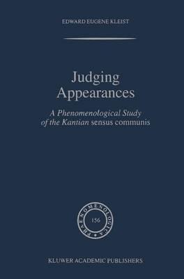 Judging Appearances: A Phenomenological Study of the Kantian sensus communis - Phaenomenologica 156 (Paperback)